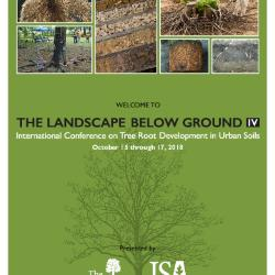 Welcome  to the Landscape Below Ground IV: International Conference on Tree Root Development in Urban Soils