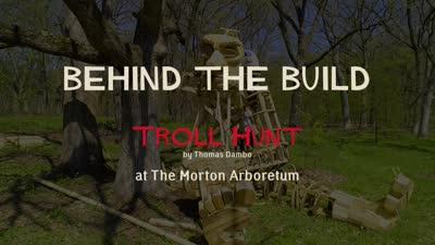 Troll Hunt, June 22, 2018-2019, Behind The Build makers video