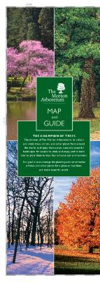 The Morton Arboretum Map and Guide [2014]