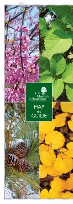 The Morton Arboretum Map and Guide [2013]